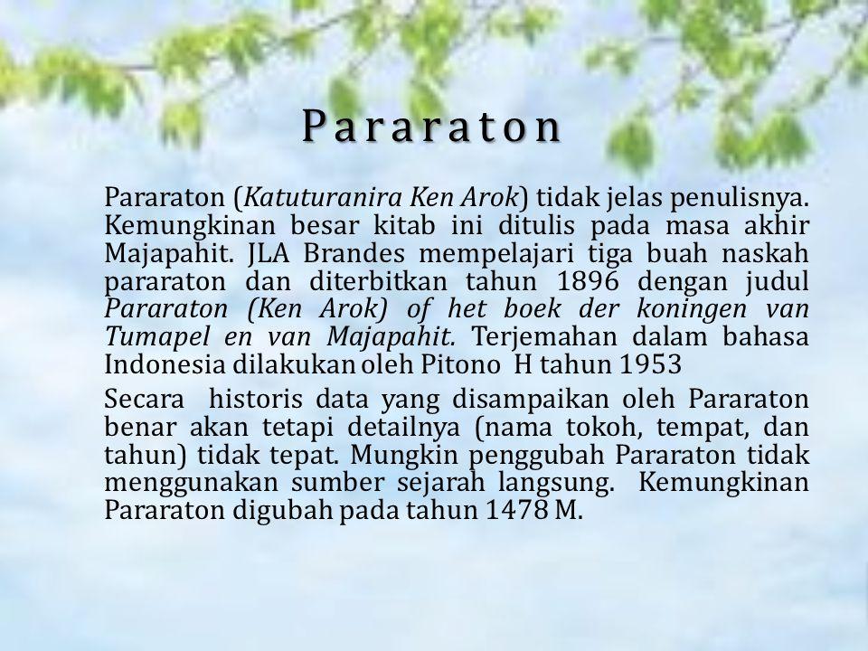 Pararaton Pararaton (Katuturanira Ken Arok) tidak jelas penulisnya.