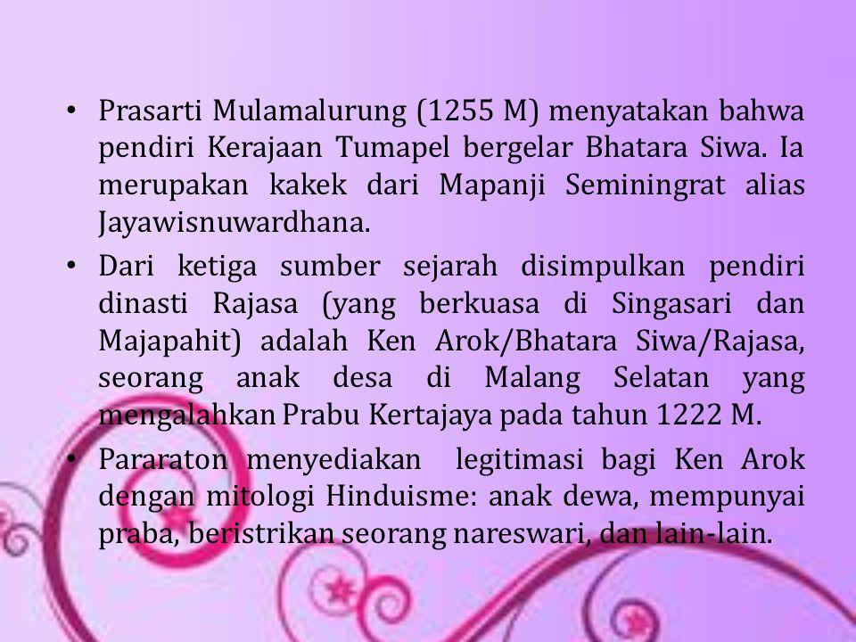 Prasarti Mulamalurung (1255 M) menyatakan bahwa pendiri Kerajaan Tumapel bergelar Bhatara Siwa. Ia merupakan kakek dari Mapanji Seminingrat alias Jaya