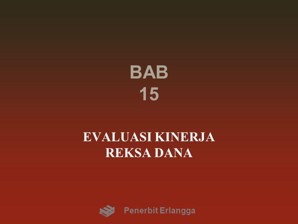 BAB 15 EVALUASI KINERJA REKSA DANA Penerbit Erlangga