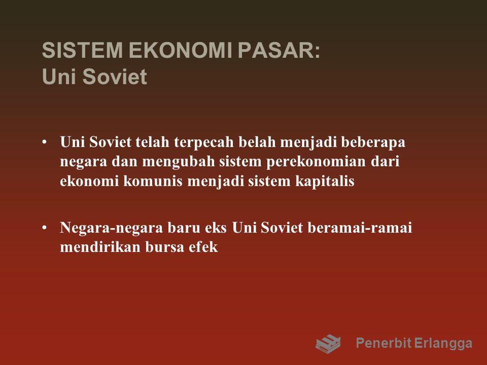 SISTEM EKONOMI PASAR: Negara-negara Komunis Negara-negara komunis mantan anggota Pakta Warsawa juga telah mendirikan bursa efek Perubahan global dari sistem ekonomi komunis ke sistem kapitalis itu bersamaan waktunya dengan selesainya perang dingin antara Blok Barat dan Blok Timur sekitar tahun 1988 Penerbit Erlangga