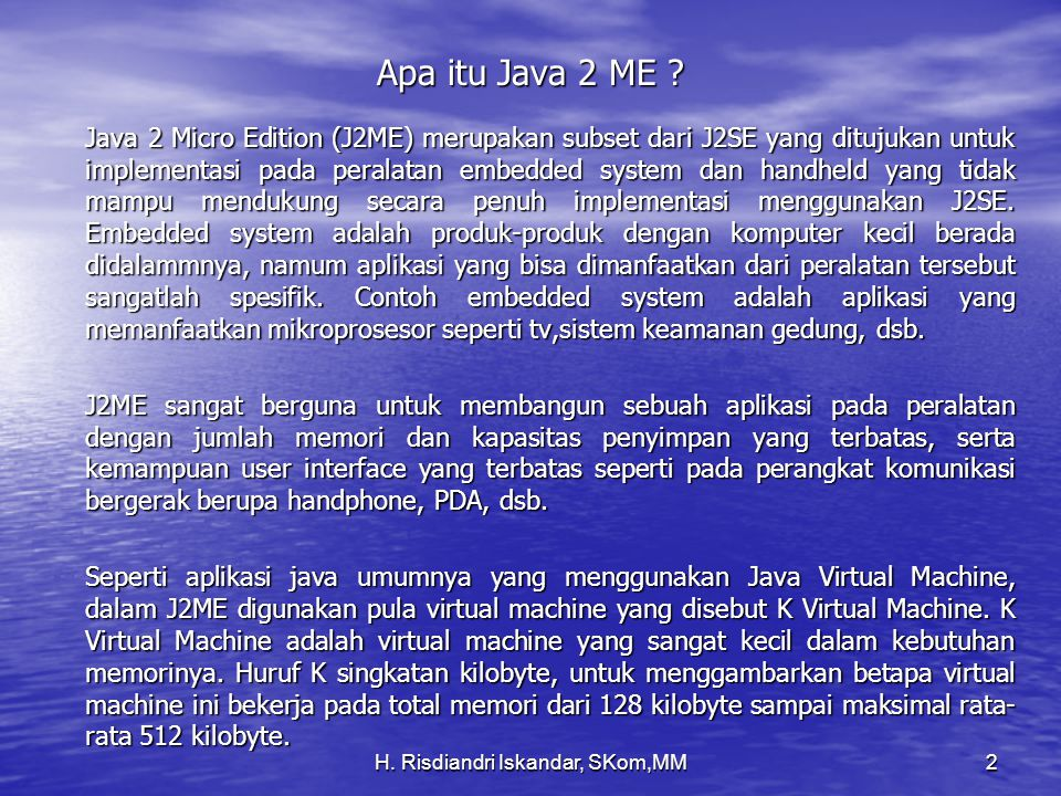 H.Risdiandri Iskandar, SKom,MM3 Apa itu Java 2 ME .