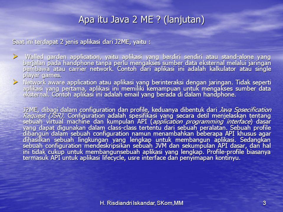 H. Risdiandri Iskandar, SKom,MM3 Apa itu Java 2 ME .