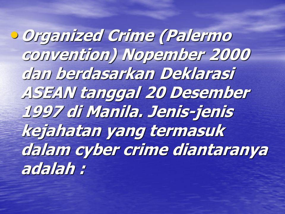 Organized Crime (Palermo convention) Nopember 2000 dan berdasarkan Deklarasi ASEAN tanggal 20 Desember 1997 di Manila.