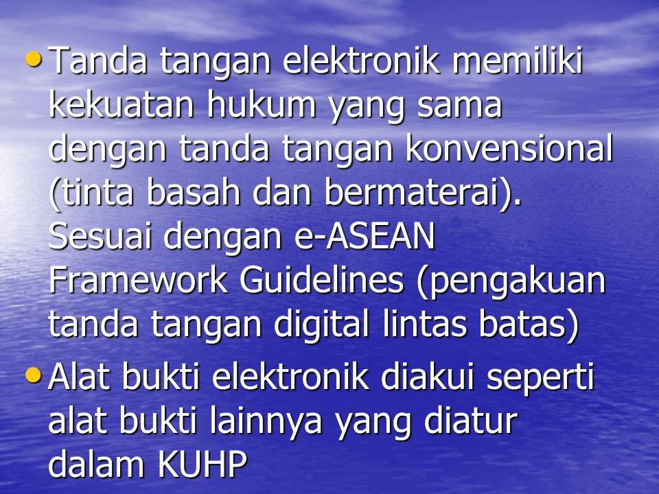 Tanda tangan elektronik memiliki kekuatan hukum yang sama dengan tanda tangan konvensional (tinta basah dan bermaterai).