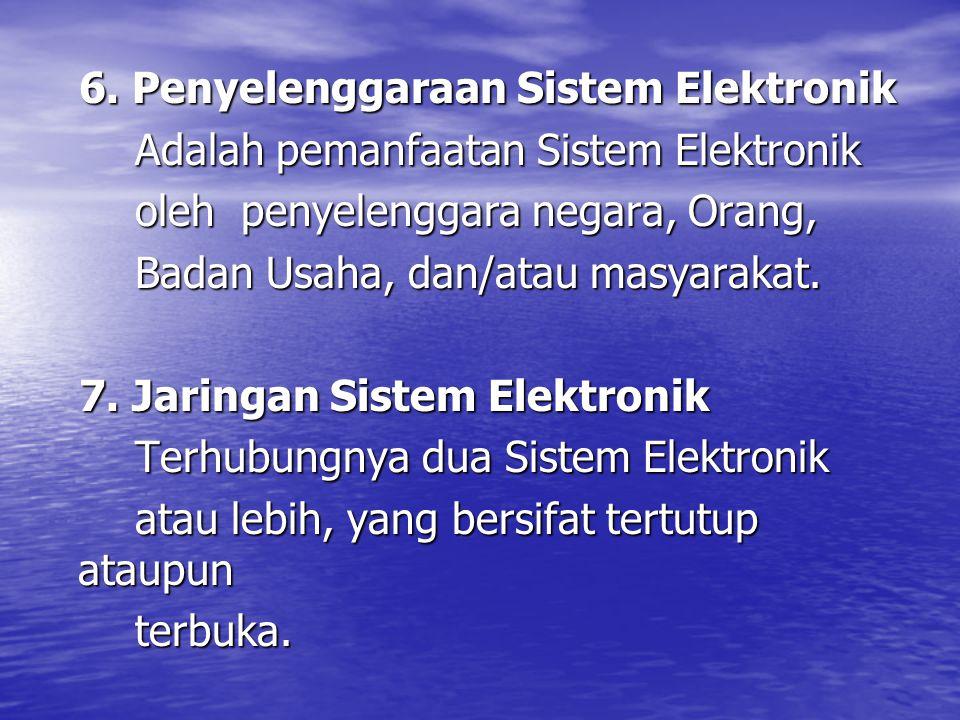 6.Penyelenggaraan Sistem Elektronik 6.