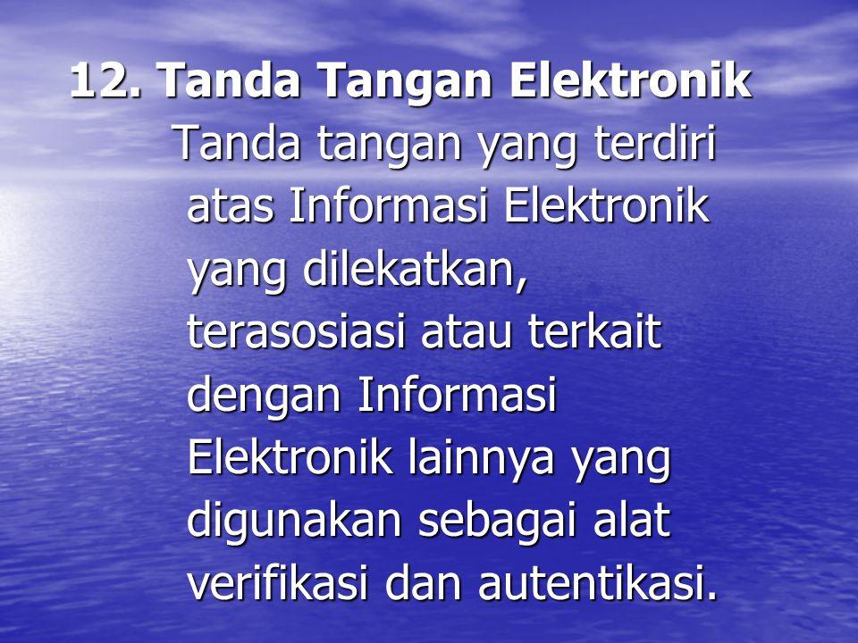 12.Tanda Tangan Elektronik 12.