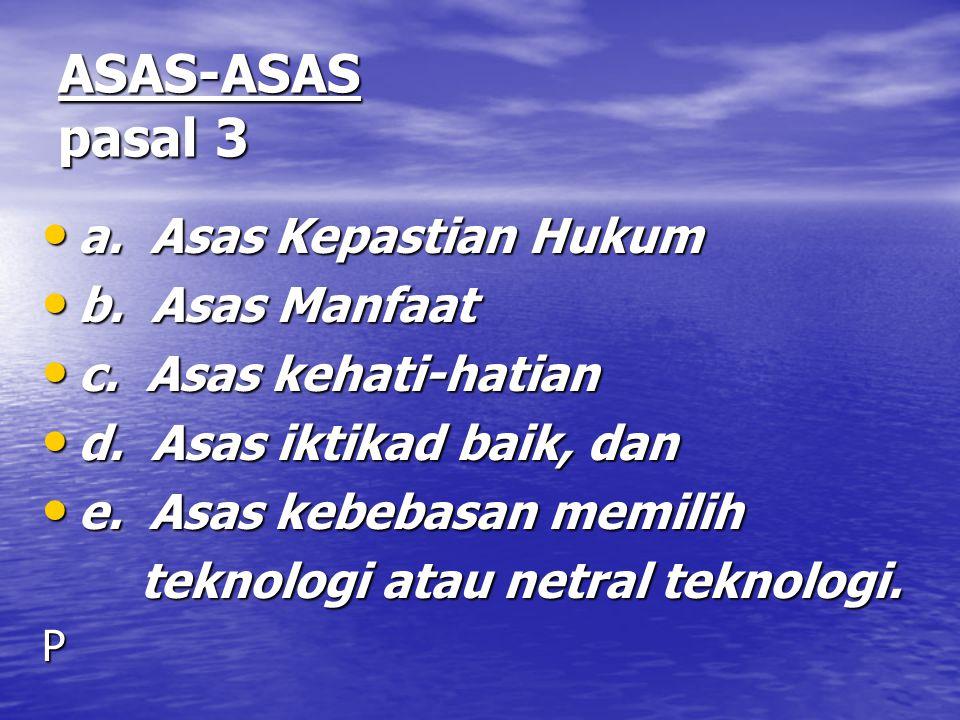 ASAS-ASAS pasal 3 a.Asas Kepastian Hukum a. Asas Kepastian Hukum b.