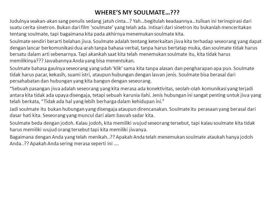 a)Soulmate di dalam pernikahan adalah sebuah perkawinan yang dilandasi kejujuran dan dukungan.