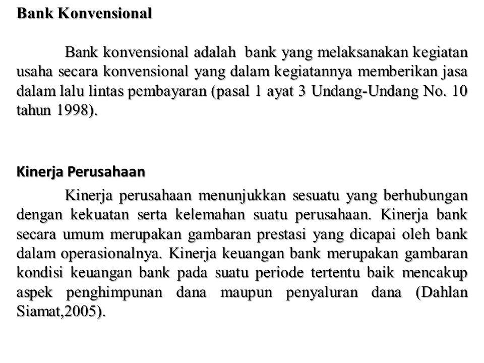 Bank Konvensional Bank konvensional adalah bank yang melaksanakan kegiatan usaha secara konvensional yang dalam kegiatannya memberikan jasa dalam lalu