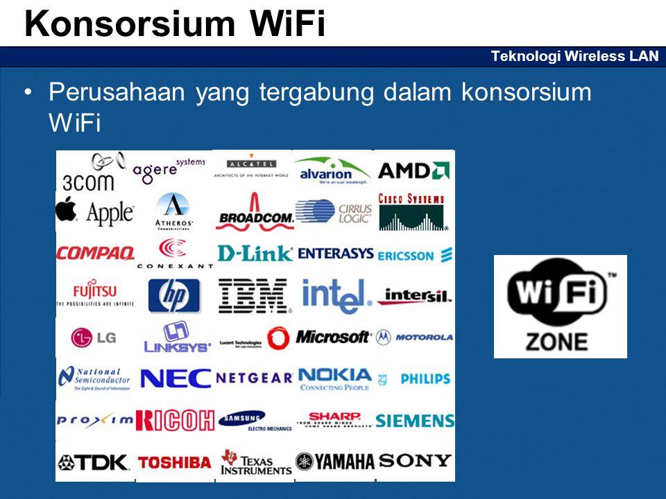 Teknologi Wireless LAN Perusahaan yang tergabung dalam konsorsium WiFi Konsorsium WiFi
