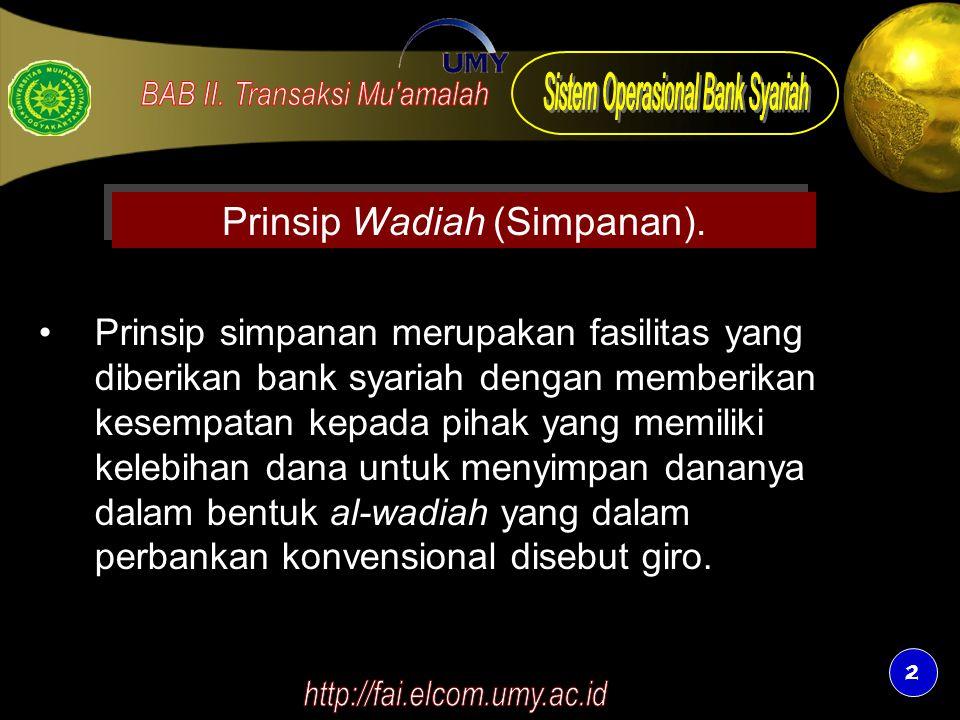 2 2 Prinsip Wadiah (Simpanan). Prinsip simpanan merupakan fasilitas yang diberikan bank syariah dengan memberikan kesempatan kepada pihak yang memilik