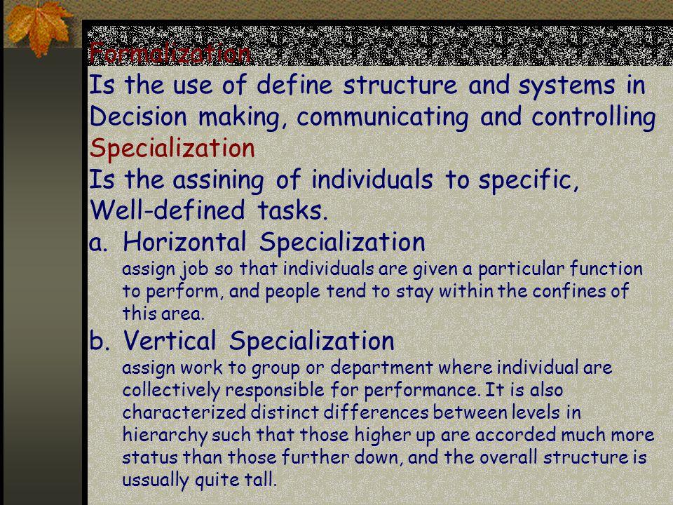 ORGANIZATIONAL CHARACTERISTICS OF MNCs Formalization Specialization -1.Horizontal Specialization -2.Vertical Specialization Centralization VS Decentralization