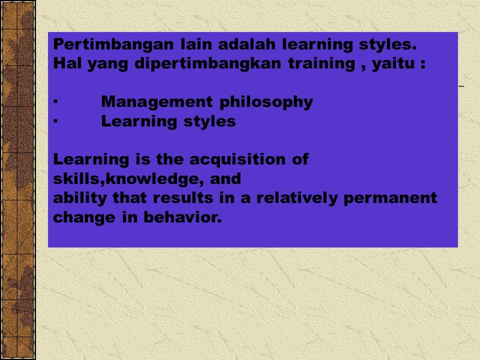 Pertimbangan lain adalah learning styles.