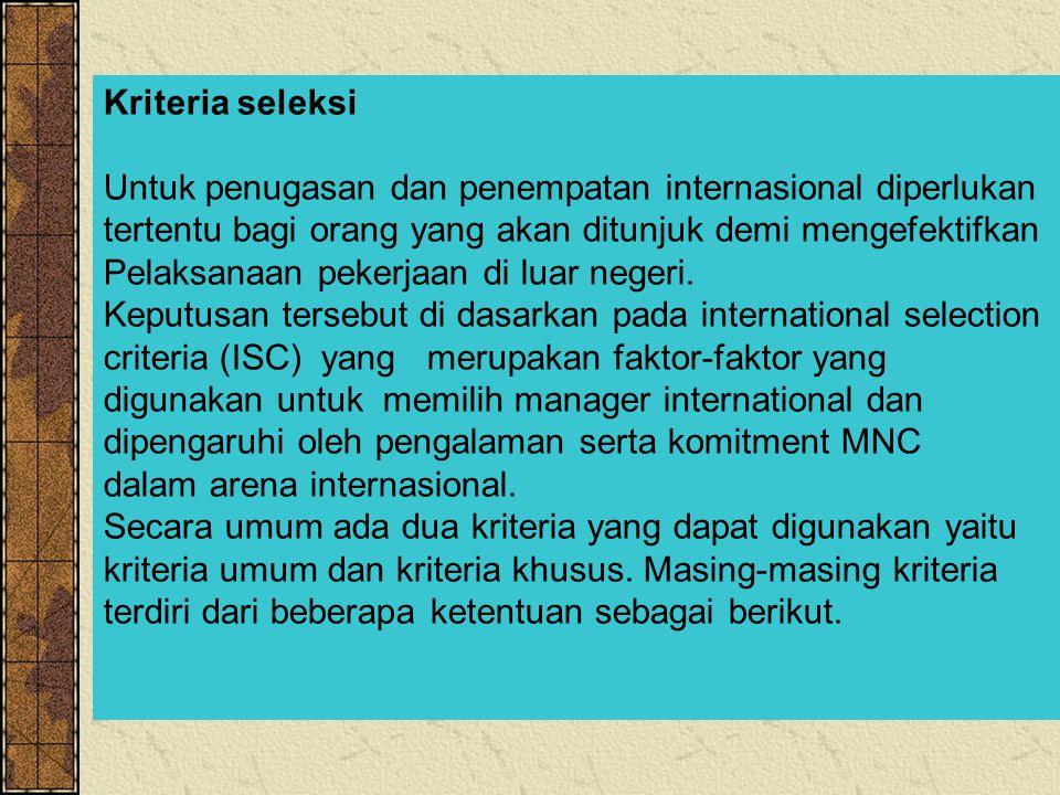 Kriteria seleksi Untuk penugasan dan penempatan internasional diperlukan tertentu bagi orang yang akan ditunjuk demi mengefektifkan Pelaksanaan pekerjaan di luar negeri.