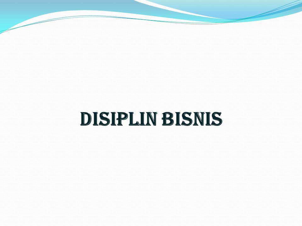 DISIPLIN BISNIS
