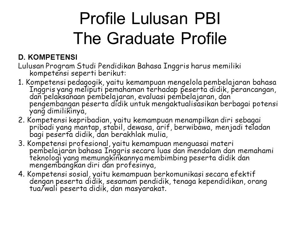 Profile Lulusan PBI The Graduate Profile D.