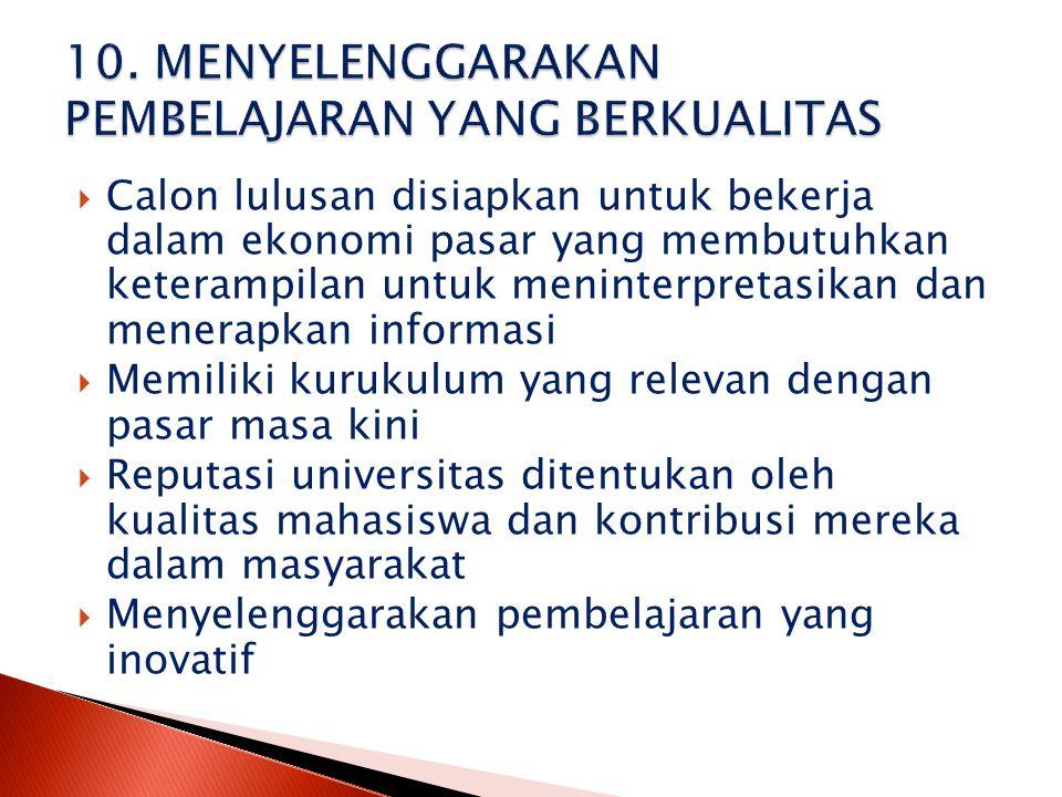  Calon lulusan disiapkan untuk bekerja dalam ekonomi pasar yang membutuhkan keterampilan untuk meninterpretasikan dan menerapkan informasi  Memiliki