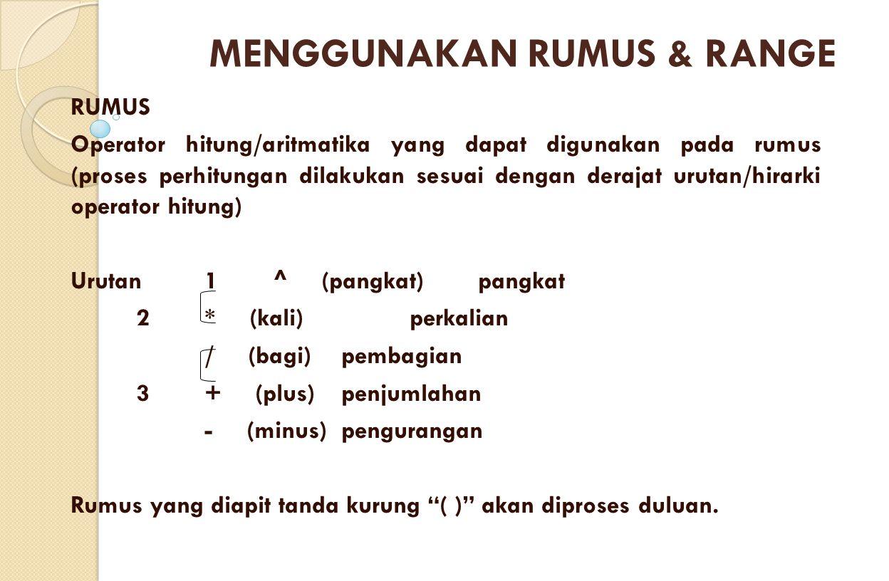RUMUS Operator hitung/aritmatika yang dapat digunakan pada rumus (proses perhitungan dilakukan sesuai dengan derajat urutan/hirarki operator hitung) U
