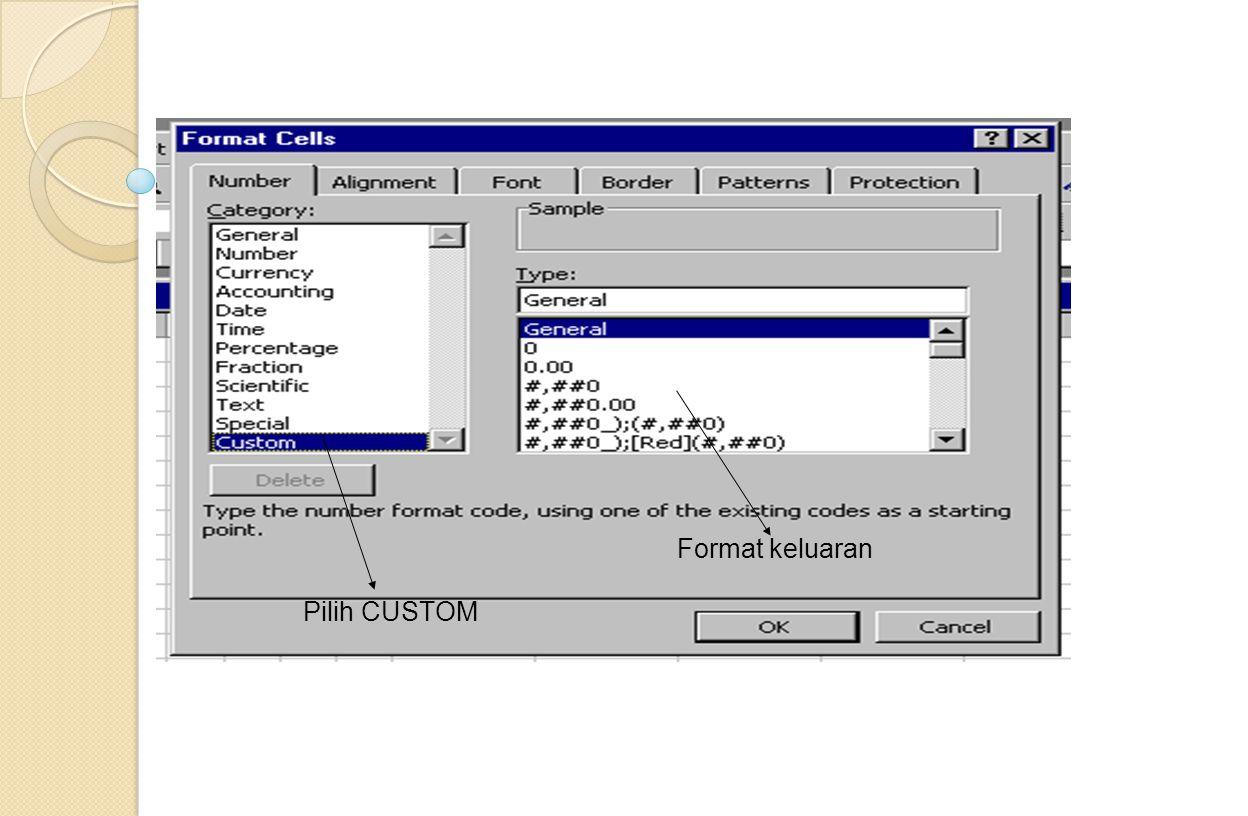 Pilih CUSTOM Format keluaran
