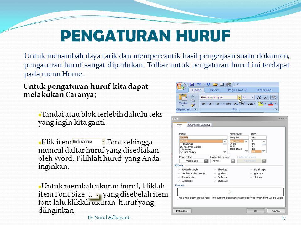 PENGATURAN HURUF Untuk menambah daya tarik dan mempercantik hasil pengerjaan suatu dokumen, pengaturan huruf sangat diperlukan. Tolbar untuk pengatura