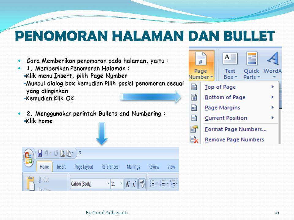 PENOMORAN HALAMAN DAN BULLET Cara Memberikan penomoran pada halaman, yaitu : 1. Memberikan Penomoran Halaman :  Klik menu Insert, pilih Page Number 