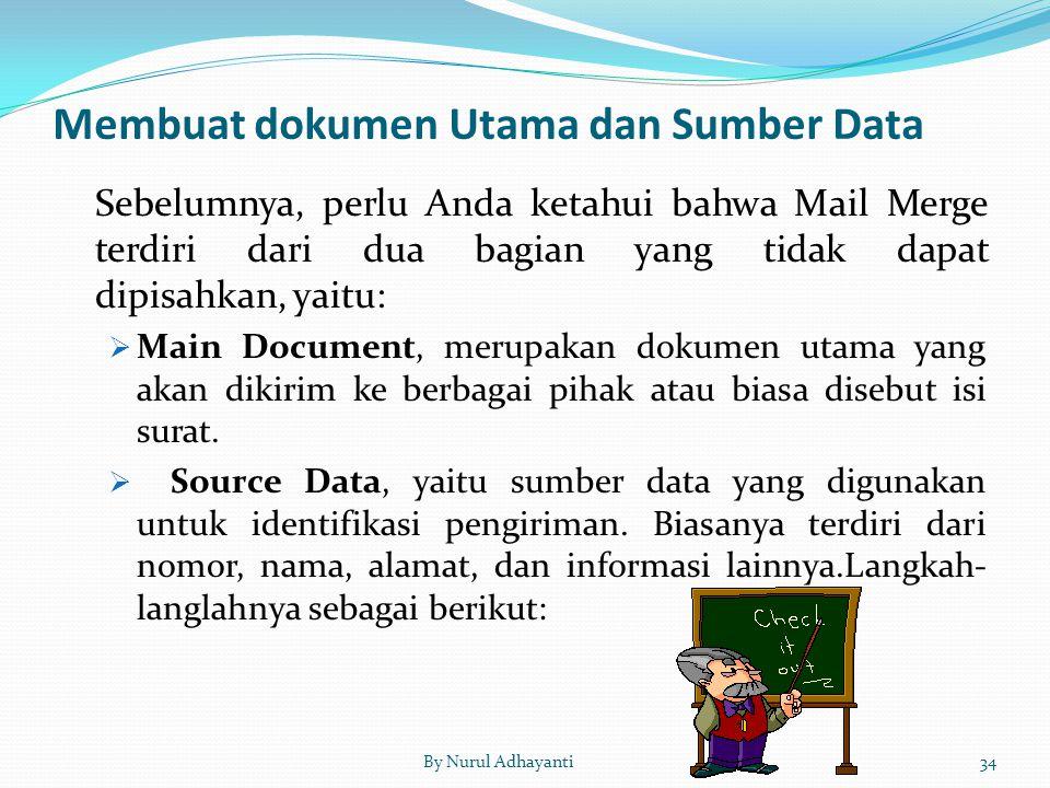 Membuat dokumen Utama dan Sumber Data Sebelumnya, perlu Anda ketahui bahwa Mail Merge terdiri dari dua bagian yang tidak dapat dipisahkan, yaitu:  Ma