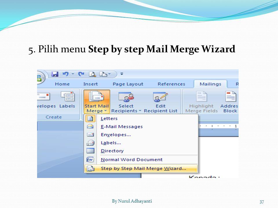 5. Pilih menu Step by step Mail Merge Wizard By Nurul Adhayanti37