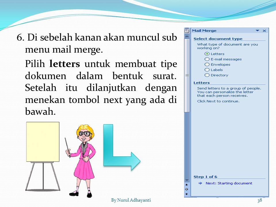 6. Di sebelah kanan akan muncul sub menu mail merge. Pilih letters untuk membuat tipe dokumen dalam bentuk surat. Setelah itu dilanjutkan dengan menek