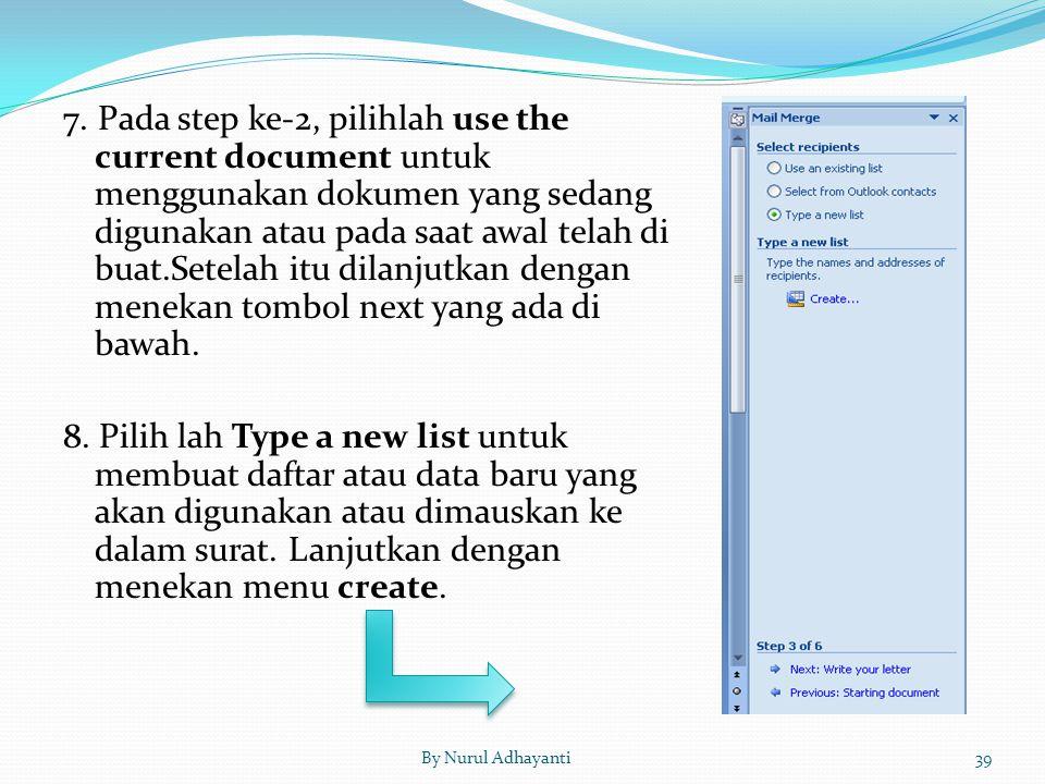 7. Pada step ke-2, pilihlah use the current document untuk menggunakan dokumen yang sedang digunakan atau pada saat awal telah di buat.Setelah itu dil