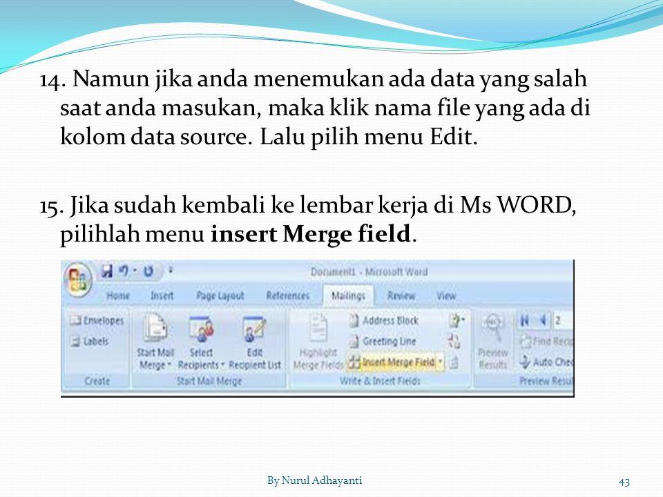 14. Namun jika anda menemukan ada data yang salah saat anda masukan, maka klik nama file yang ada di kolom data source. Lalu pilih menu Edit. 15. Jika