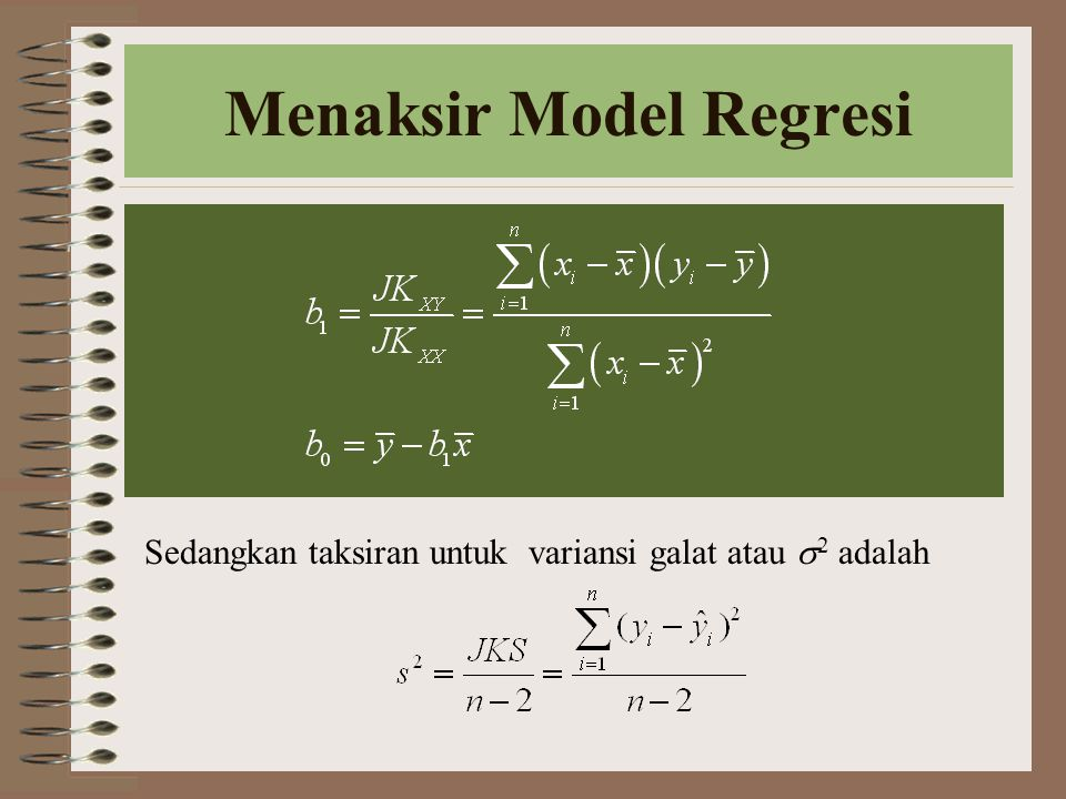 Menaksir Model Regresi Sedangkan taksiran untuk variansi galat atau  2 adalah