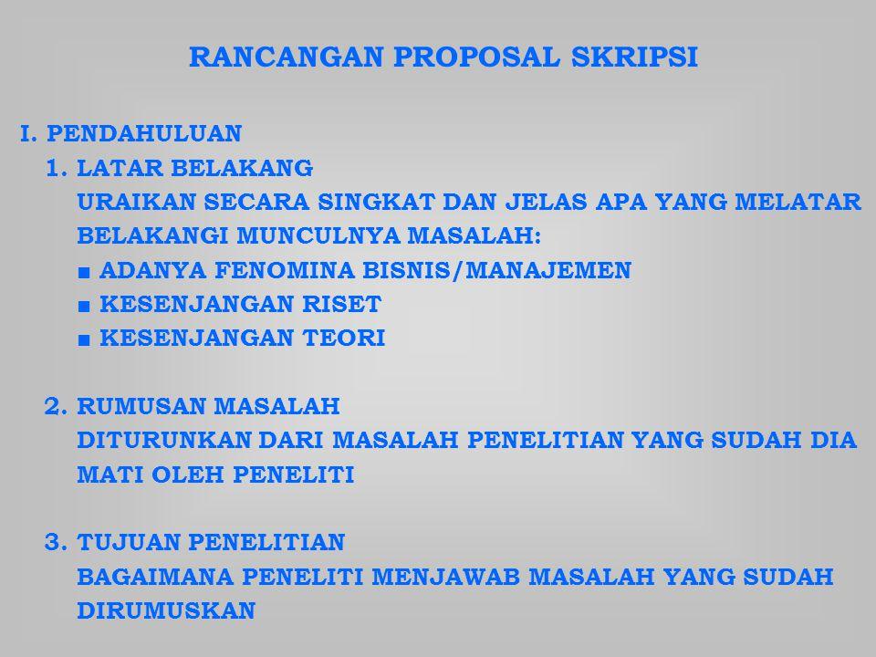 RANCANGAN PROPOSAL SKRIPSI I.PENDAHULUAN 1.