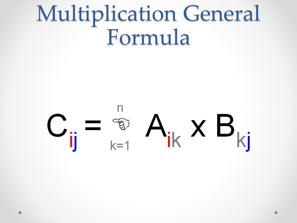 Multiplication General Formula