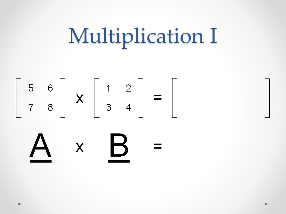 Multiplication I
