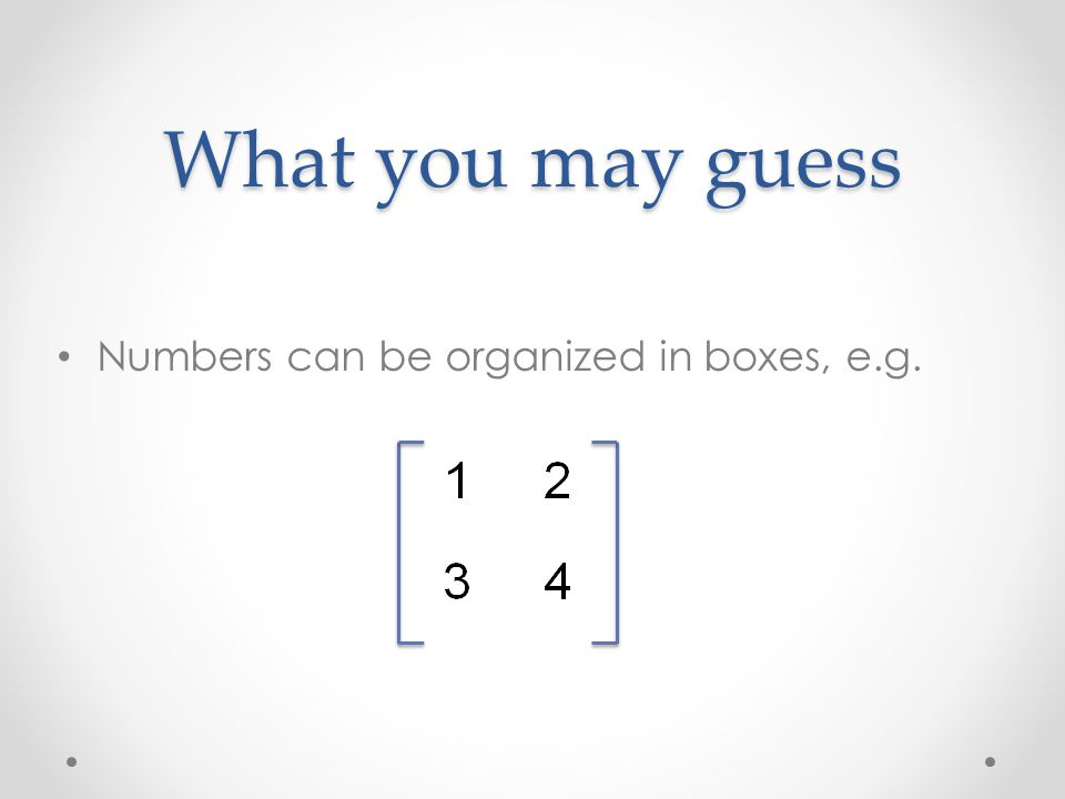 What you may guess Numbers can be organized in boxes, e.g.
