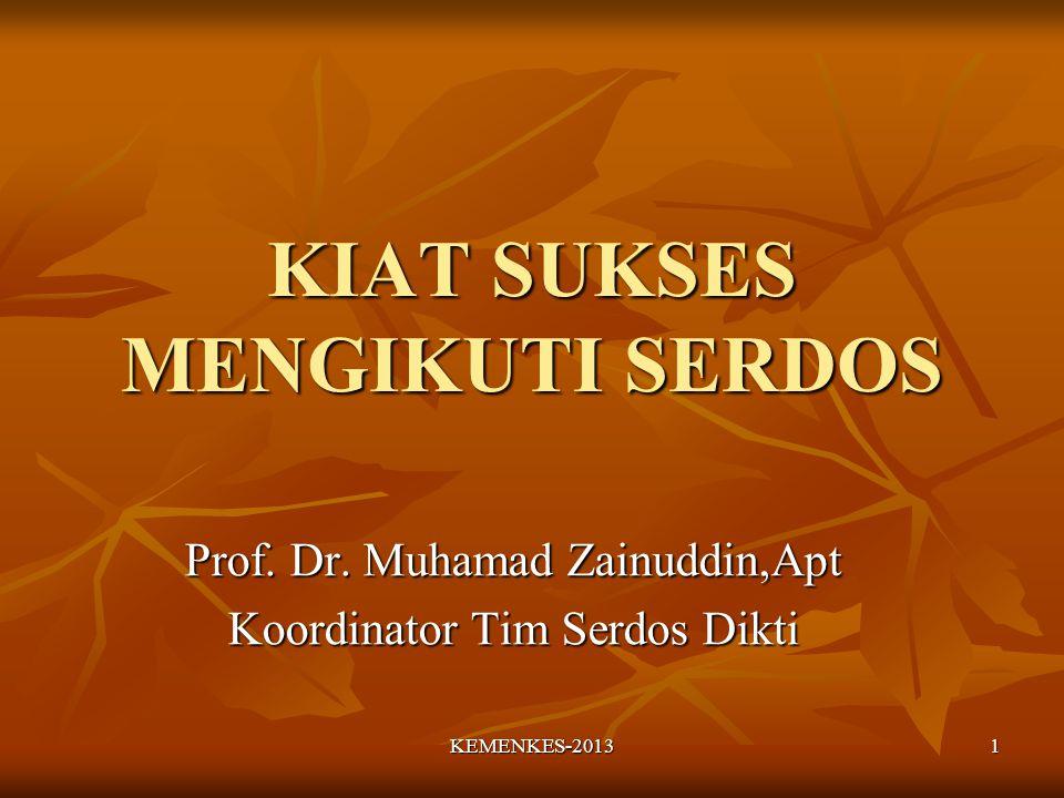 KIAT SUKSES MENGIKUTI SERDOS Prof.Dr.