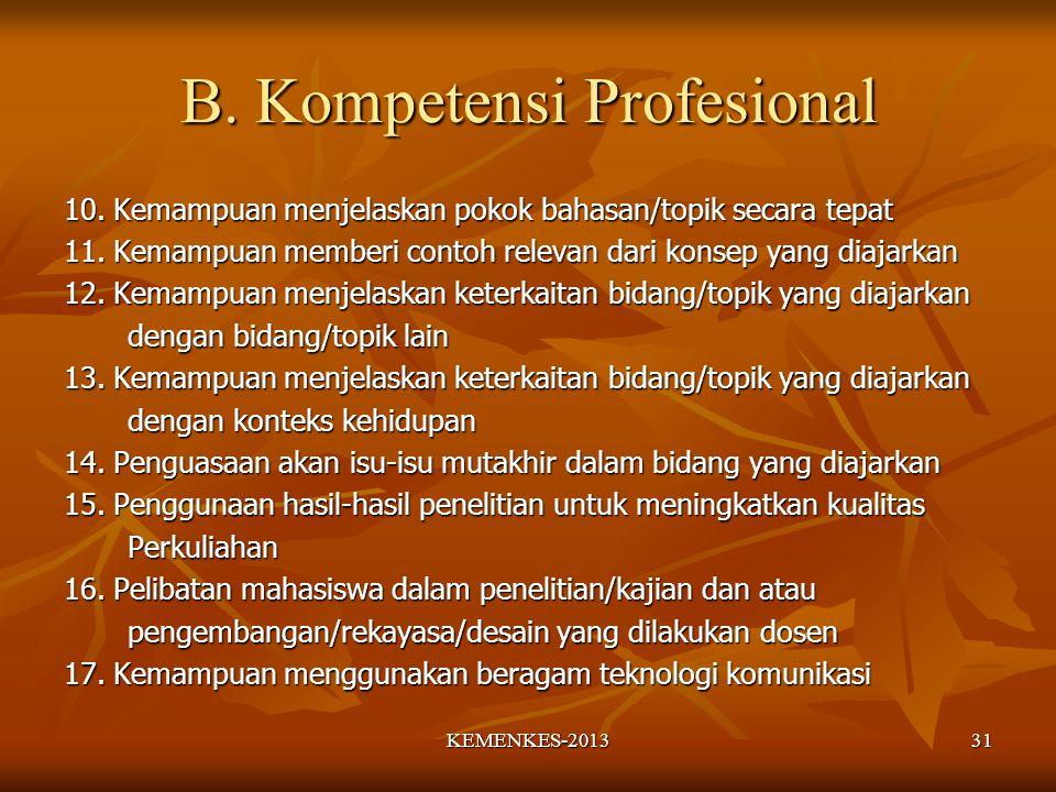 B.Kompetensi Profesional 10. Kemampuan menjelaskan pokok bahasan/topik secara tepat 11.