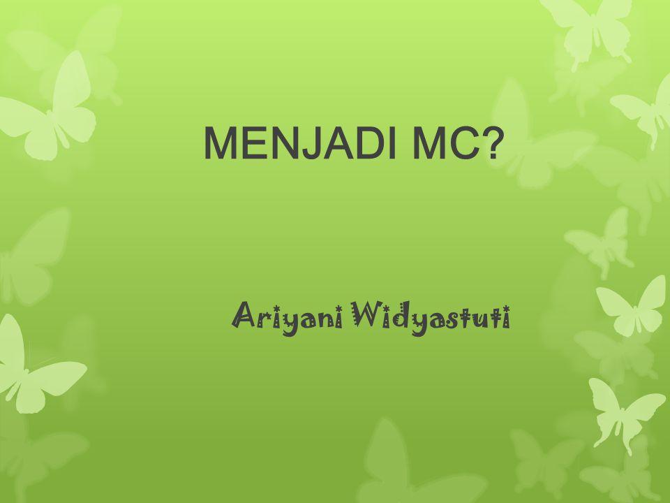 MENJADI MC? Ariyani Widyastuti