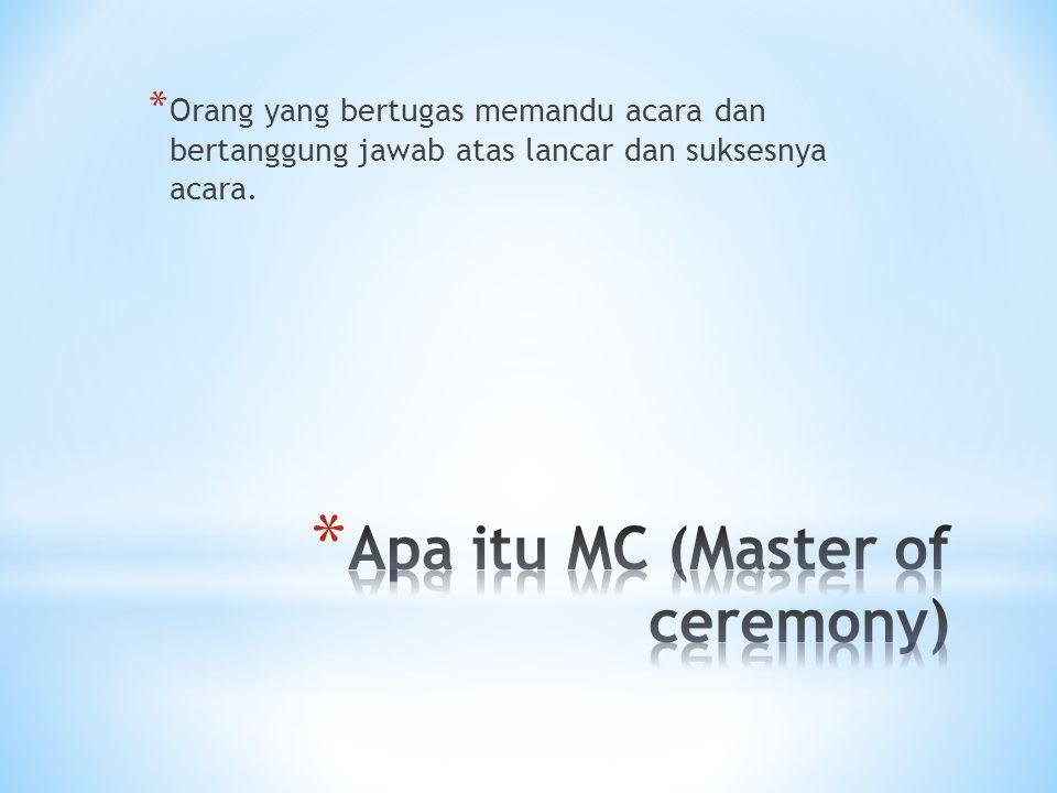 * Orang yang bertugas memandu acara dan bertanggung jawab atas lancar dan suksesnya acara.