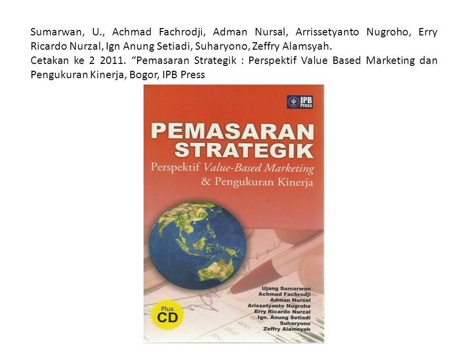 Sumarwan, U., Achmad Fachrodji, Adman Nursal, Arrissetyanto Nugroho, Erry Ricardo Nurzal, Ign Anung Setiadi, Suharyono, Zeffry Alamsyah.