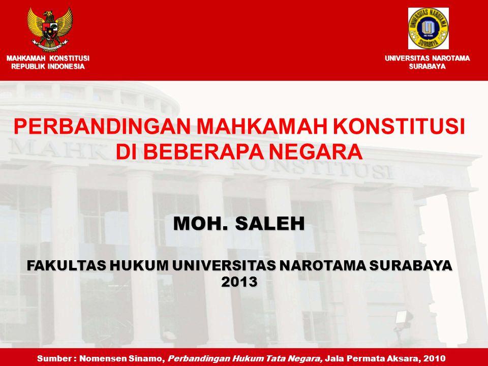 MOH. SALEH FAKULTAS HUKUM UNIVERSITAS NAROTAMA SURABAYA 2013 PERBANDINGAN MAHKAMAH KONSTITUSI DI BEBERAPA NEGARA MAHKAMAH KONSTITUSI REPUBLIK INDONESI