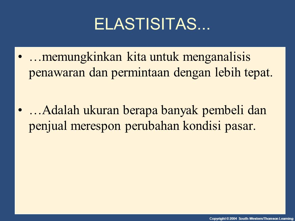 Gambar 6 Elastisitas Harga Supply Copyright©2003 Southwestern/Thomson Learning (c) Unit Elastic Supply: Elasticity Equals 1 125 $5 100 4 Quantity 0 Price 2....