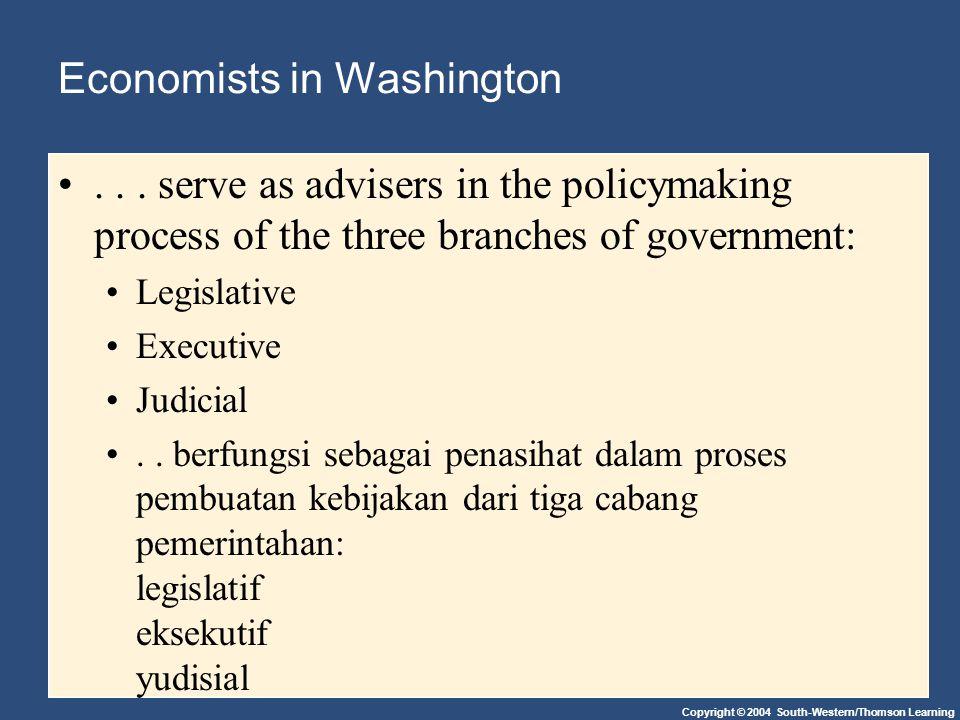 Copyright © 2004 South-Western/Thomson Learning Economists in Washington...