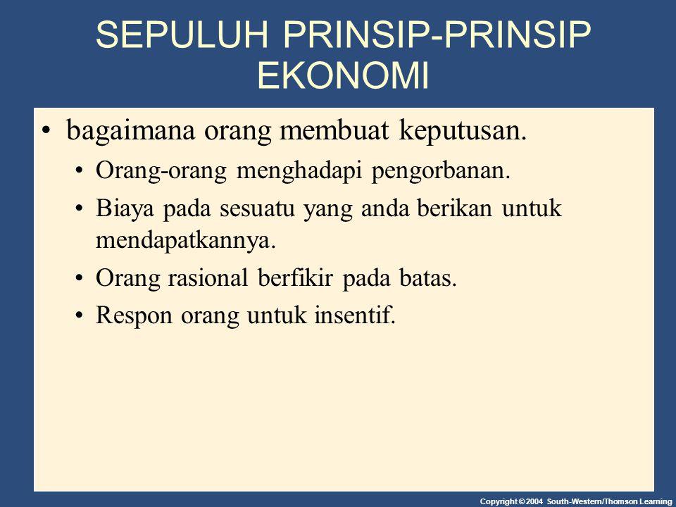 Copyright © 2004 South-Western/Thomson Learning SEPULUH PRINSIP-PRINSIP EKONOMI bagaimana orang membuat keputusan.
