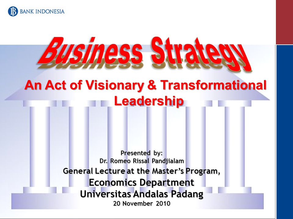 Presented by: Dr. Romeo Rissal Pandjialam General Lecture at the Master's Program, Economics Department Universitas Andalas Padang 20 November 2010 An