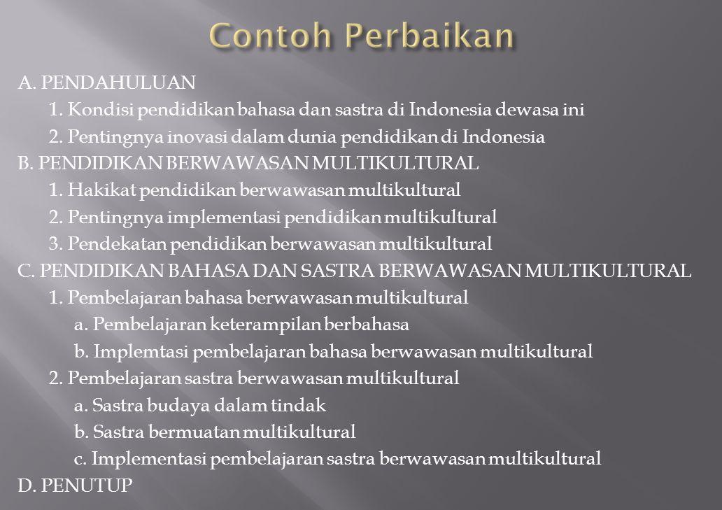 A. PENDAHULUAN 1. Kondisi pendidikan bahasa dan sastra di Indonesia dewasa ini 2. Pentingnya inovasi dalam dunia pendidikan di Indonesia B. PENDIDIKAN
