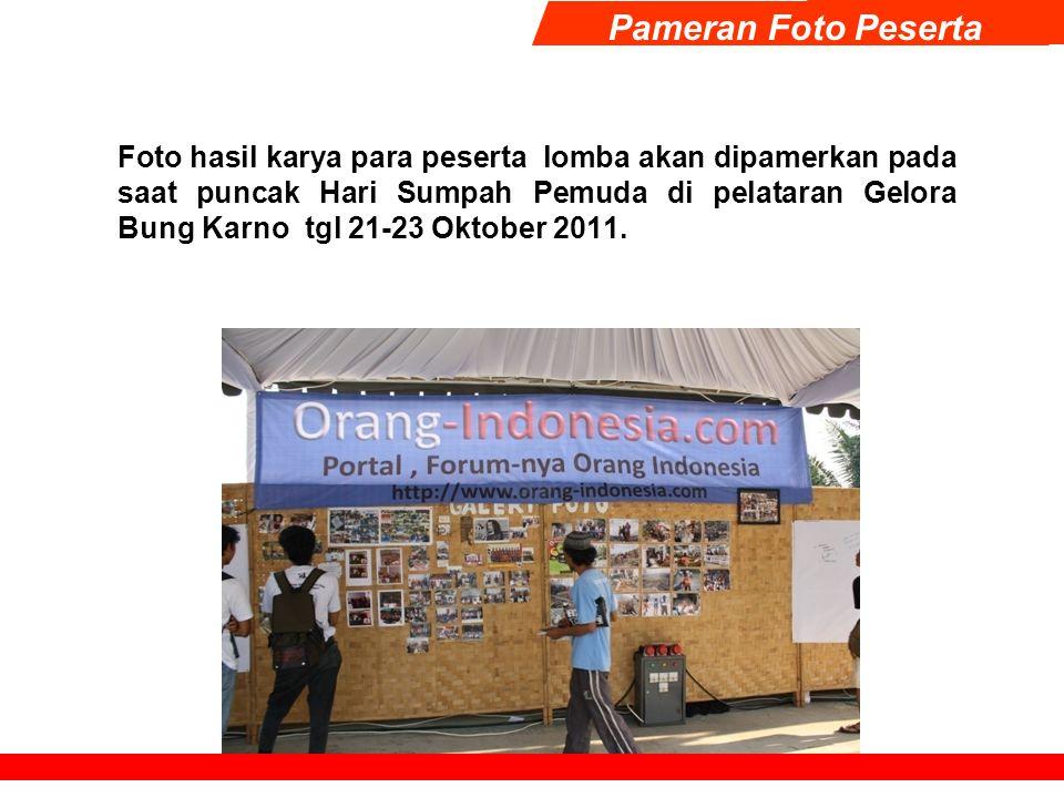 Foto hasil karya para peserta lomba akan dipamerkan pada saat puncak Hari Sumpah Pemuda di pelataran Gelora Bung Karno tgl 21-23 Oktober 2011. Pameran