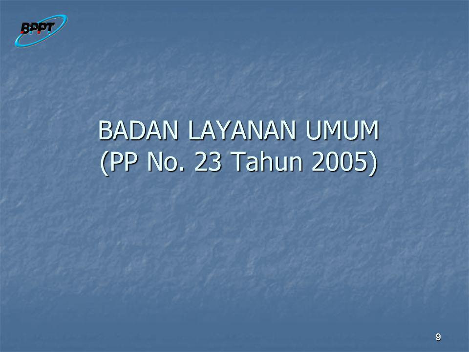 9 BADAN LAYANAN UMUM (PP No. 23 Tahun 2005)