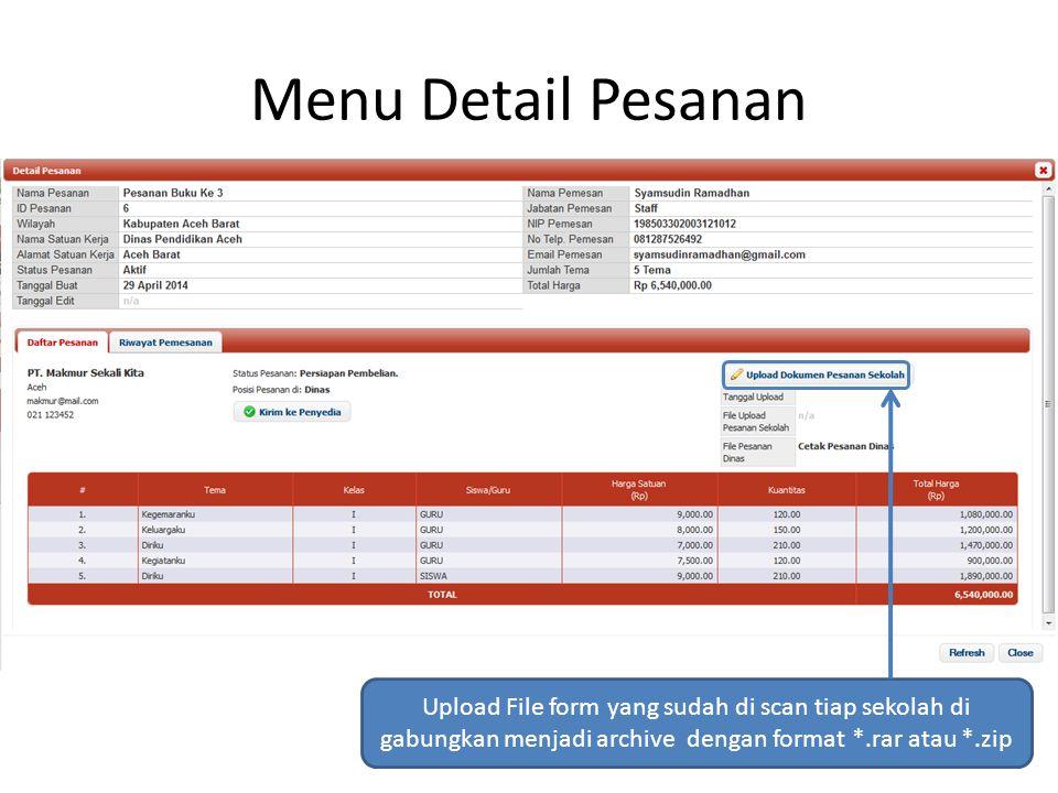Menu Detail Pesanan Upload File form yang sudah di scan tiap sekolah di gabungkan menjadi archive dengan format *.rar atau *.zip