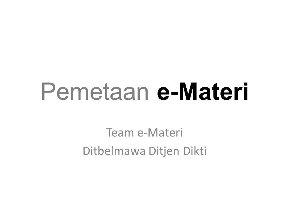 Pemetaan e-Materi Team e-Materi Ditbelmawa Ditjen Dikti